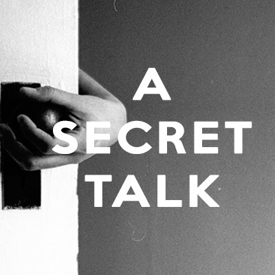 A SECRET TALK 400X400